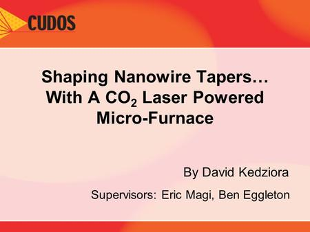 دانلود پاورپوینت Shaping Nanowire Tapers… With A CO2 Laser Powered Micro-Furnace